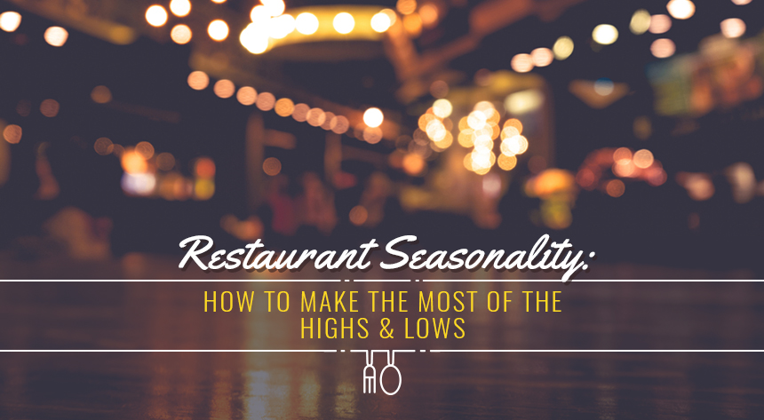 restaurant seasonality highs and lows